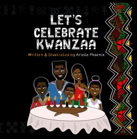 Let's Celebrate Kwanzaa : An Introduction To The Pan-Afrikan Holiday, Kwanzaa, For The Whole Family'